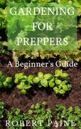 Gardening for Preppers: A Beginner's Guide