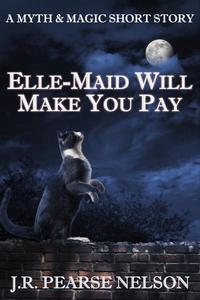 Elle-Maid Will Make You Pay
