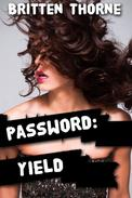Password: Yield (multiple partners, mmf)