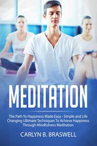 Meditation: The Path to Happiness Made Easy