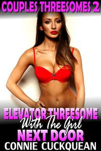 Elevator Threesome With The Girl Next Door : Couples Threesomes 2