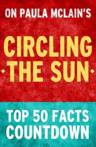Circling the Sun: Top 50 Facts Countdown