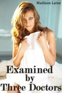 Examined by Three Doctors (Medical Exam Erotica)