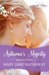 Autumn's Majesty: Seasons of Faith Book Two
