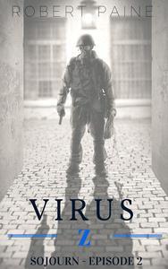 Virus Z: Sojourn - Episode 2