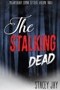 The Stalking Dead