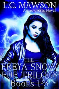 The Freya Snow Pup Trilogy: Books 1-3
