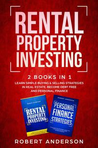 Rental Property Investing 2 Books In 1 Learn Simple Buying & Selling Strategies In Real Estate, Become Debt Free And Personal Finance