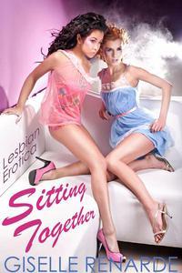 Sitting Together: Lesbian Erotica
