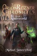 Afterworld: The Orion Rezner Chronicles