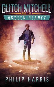 Glitch Mitchell and the Unseen Planet
