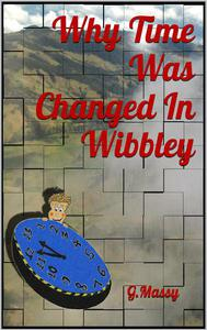 Why Time Was Changed In Wibbley