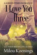 I Love You Three, a Green Pines Romance