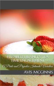 Elizabeth Bennet's Tea Time Engagement