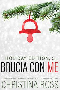 Brucia con Me: Holiday Edition, 3
