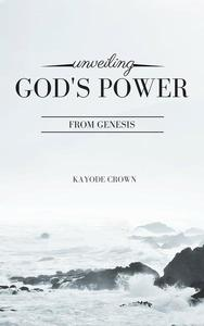Unveiling God's Power From Genesis