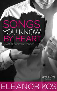 Songs You Know by Heart: A BDSM Romance Novella