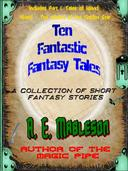 Ten Fantastic Fantasy Tales