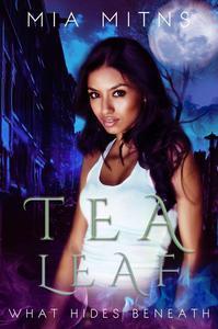 Tea Leaf: What Hides Beneath