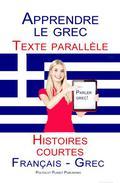 Apprendre le grec - Texte parallèle - Histoires courtes (Français - Grec)