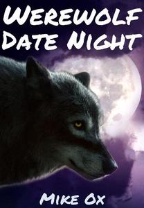 Werewolf Date Night (Gay Werewolf Rough Sex)