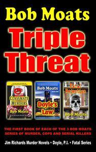 Bob Moats - Triple Threat