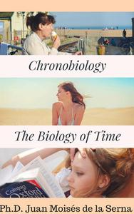 Chronobiology: The Biology of Time