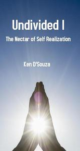 Undivided I - The Nectar of Self Realization