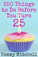 250 Things To Do Before You Turn 25
