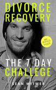 Divorce Recovery: The 7 Day Challenge