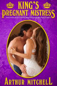 King's Pregnant Mistress: His Majesty's Submissive Boxed Set
