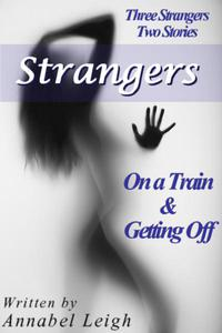 On a Train & Getting Off (Two Stories; Three Strangers)