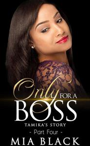 Only For A Boss 4: Tamika's Story