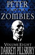 Peter And The Zombies (Volume Eight)