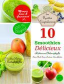les Recettes Végétaliennes. 10 Smoothies Délicieux riches en Chlorophylle. Sans Oeuf. Sans Lactose. Sans Gluten