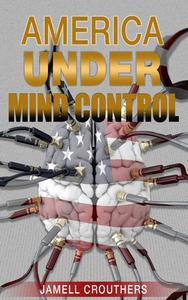 America Under Mind Control