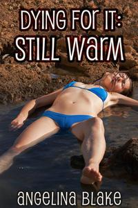 Dying For It: Still Warm