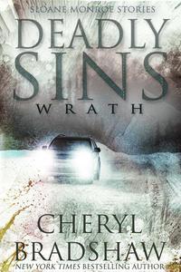 Deadly Sins:Wrath,  Sloane Monroe Stories #2