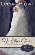 No Other Choice: A Pride and Prejudice Novella