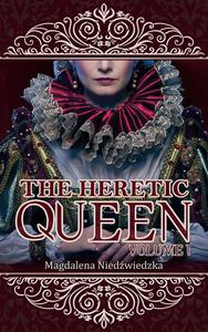 The Heretic Queen - Volume I