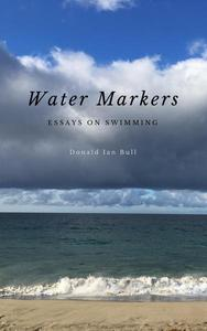 Water Markers: Essays on Swimming