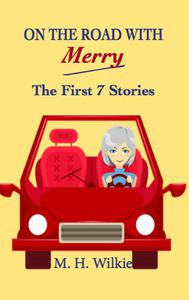 On the Road with Merry: the First 7 Stories