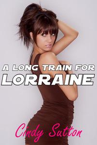 A Long Train for Lorraine