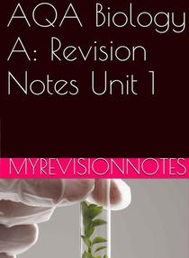 AQA Biology Unit 1: Revision Notes