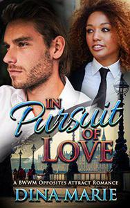 In Pursuit of Love: A BWWM Opposites Attract Romance