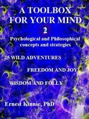 A Toolbox for Your Mind  2:  Psychological and Philosophical Concepts and Strategies
