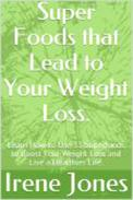 Super Foods that Lead to Your Weight Loss.