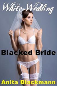 White Wedding, Blacked Bride