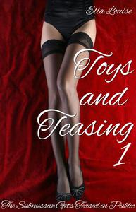 Toys and Teasing 1 (The Submissive Gets Teased in Public)