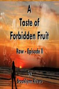 A Taste of Forbidden Fruit (Episode II)